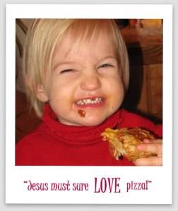 Jesus Loves Pizza!